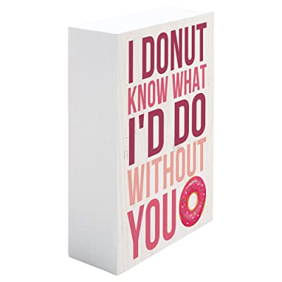 I donut know what I'd do without you [1]