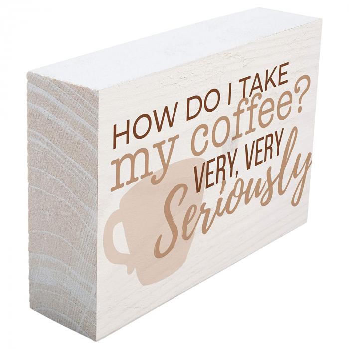 How do I take my coffee? Very seriously [1]