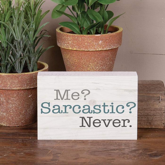 Me ? Sarcastic ? never [0]
