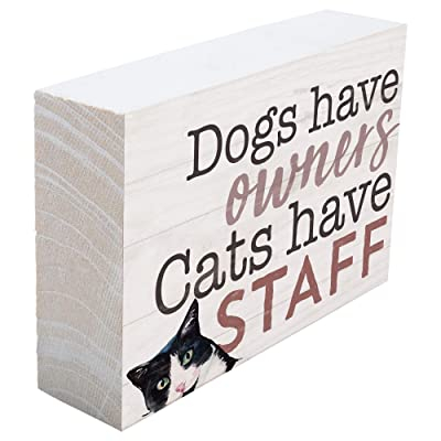 Dogs have owners cats have staff [0]