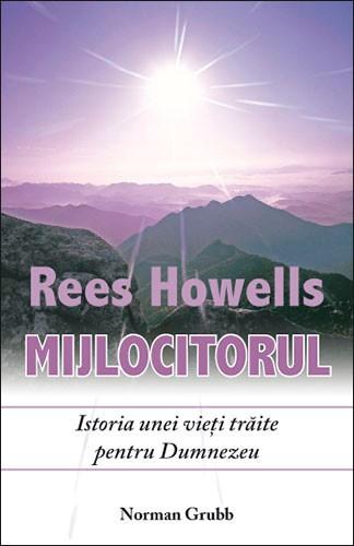 Rees Howells, Mijlocitorul 0