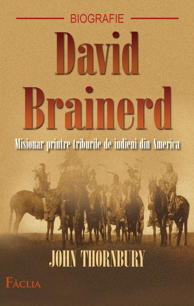 David Brainerd. Misionar printre triburile de indieni din America 0