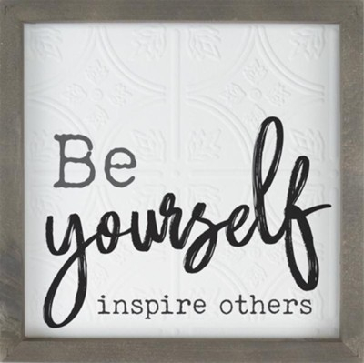 Be yourself inspire others [0]