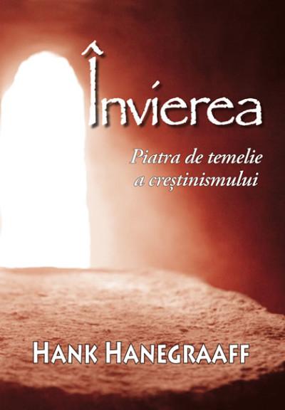 Invierea – Piatra de temelie a crestinismului