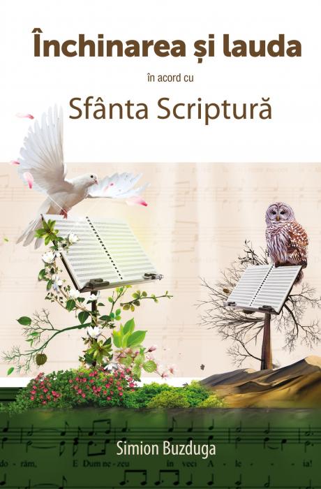 Inchinarea si lauda in acord cu Sfanta Scriptura 0