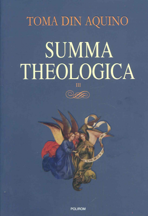 Summa theologica. Volumul III [0]