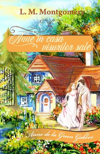 """Anne in casa visurilor sale. Seria """"Anne de la Green Gables"""" - vol. 5 0"""