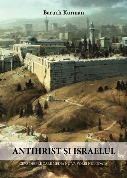Antihrist si Israelul. Ceva despre care media nu va vorbi niciodata [0]