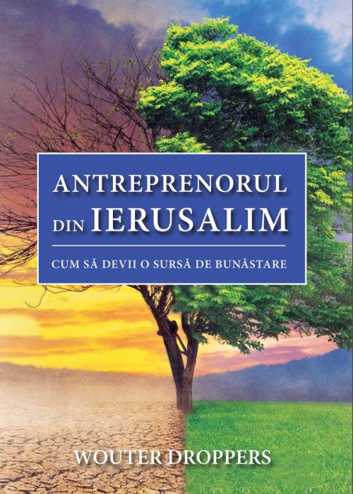 Antreprenorul din Ierusalim. Cum sa devii o sursa de bunastare [0]