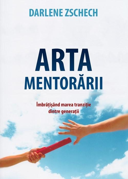 Arta mentorarii. Imbratisand marea tranzitie dintre generatii 0