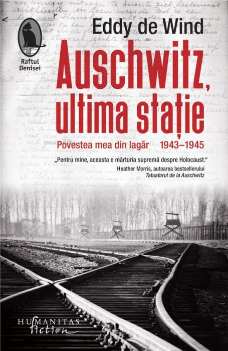 Auschwitz, ultima statie. Povestea mea din lagar. 1943-1945 0