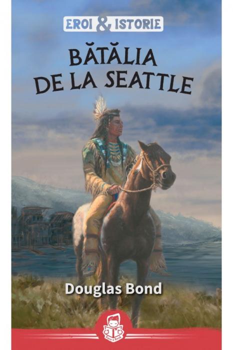 Bătălia de la Seattle - seria Eroi&Istorie