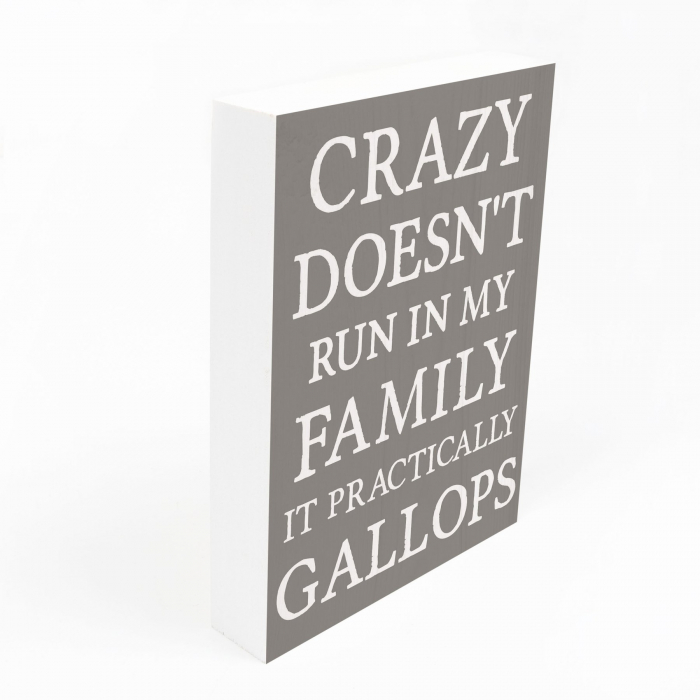 Crazy doesn't run in my family [0]
