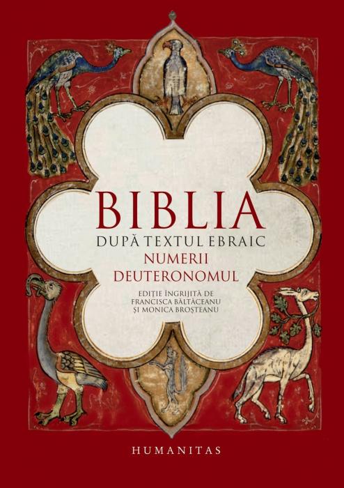 Biblia dupa textul ebraic. Numerii. Deuteronomul [0]