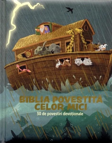 Biblia povestită celor mici. 30 de povestiri devoționale 0
