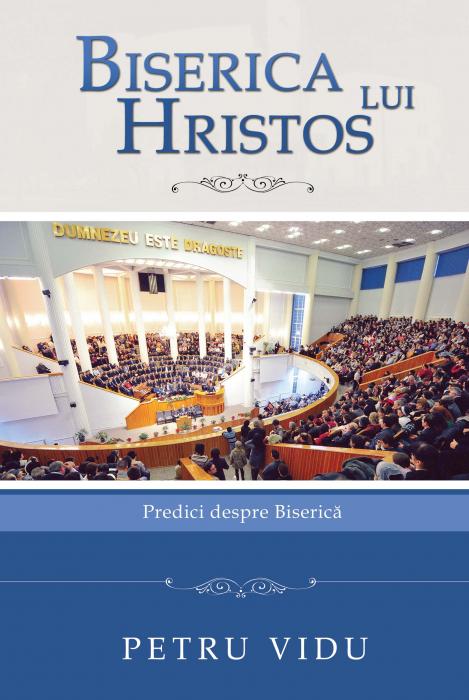 Biserica lui Hristos. Predici despre Biserica 0