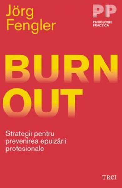Burnout. Strategii pentru prevenirea epuizarii profesionale [0]