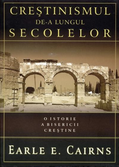 Crestinismul de-a lungul secolelor. O istorie a Bisericii crestine [0]