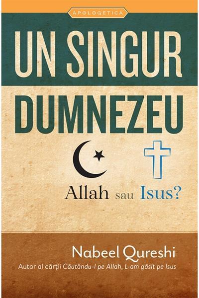 Un singur Dumnezeu – Allah sau Isus? Un fost musulman analizeaza dovezile in favoarea islamului si a crestinismului [0]
