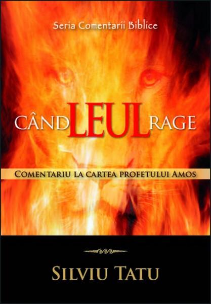 Cand Leul rage. Comentariu la cartea profetului Amos 0