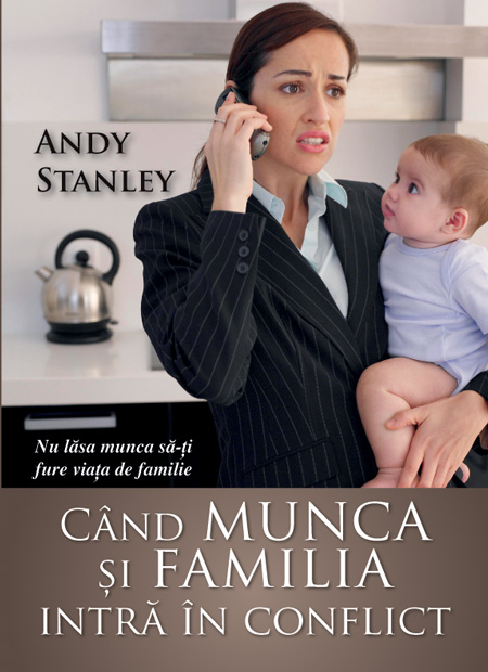 Cand munca si familia intra in conflict 0