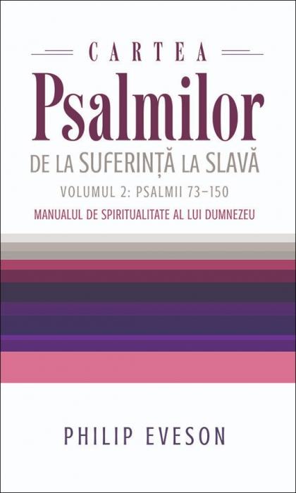 Cartea Psalmilor. De la suferință la slavă. Volumul 2: Psalmii 73-150 0
