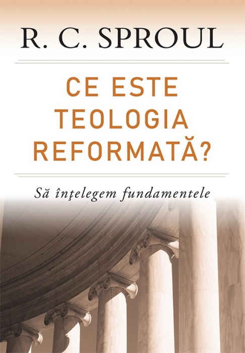 Ce este teologia reformata? Sa intelegem fundamentele 0
