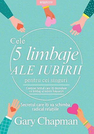 Cele cinci limbaje ale iubirii pentru cei singuri. Secretul care iti va schimba radical relatiile 0