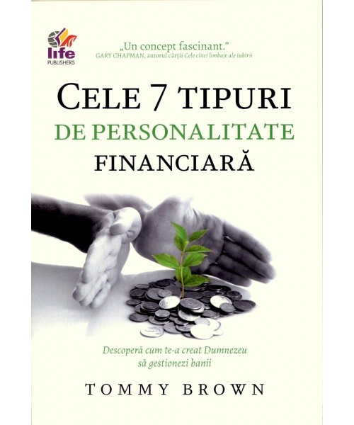 Cele 7 tipuri de personalitate financiara. Descopera cum te-a creat Dumnezeu sa gestionezi banii 0