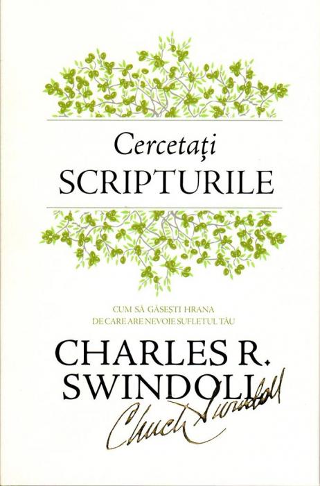 Cercetati Scripturile - Cum sa gasesti hrana de care are nevoie sufletul tau (editie cartonata) 0