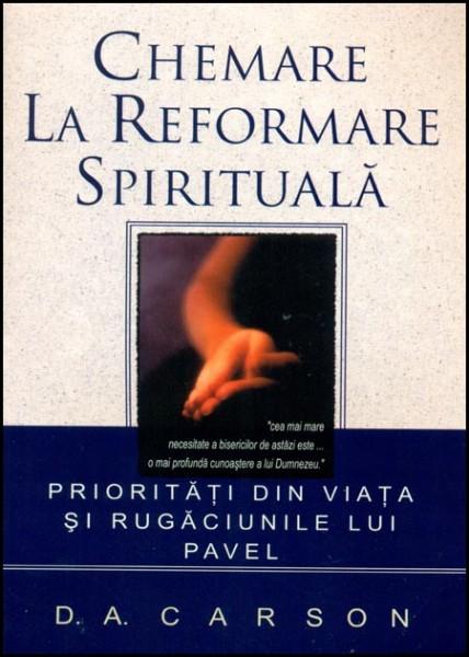 Chemare la reformare spirituala. Prioritati din viata si rugaciunile lui Pavel 0