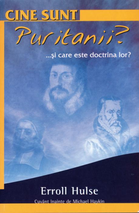 Cine sunt puritanii? ... Si care este doctrina lor? 0