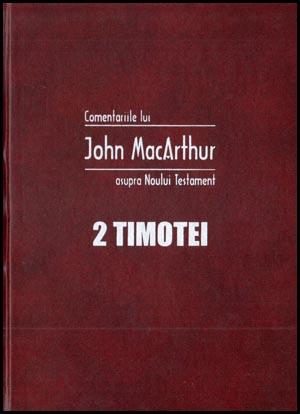 Comentariile lui John MacArthur asupra Noului Testament. 2 Timotei 0