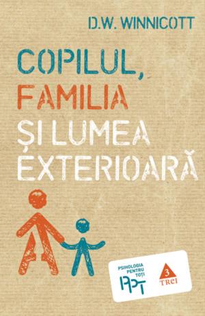 Copilul, familia si lumea exterioara 0