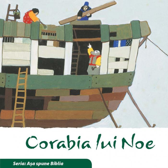 Corabia lui Noe (Seria: Asa spune Biblia) 0