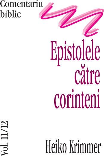 Epistolele catre corinteni, comentariu biblic, vol. 11/12 0