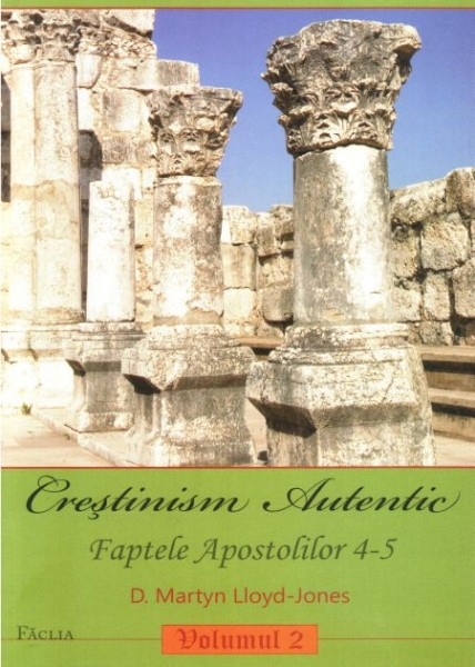 Crestinism autentic. Vol. 2. Faptele Apostolilor 4-5 [0]