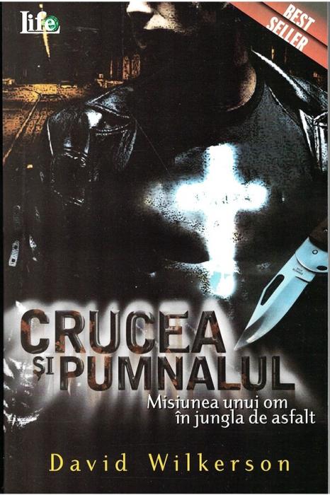 Crucea si pumnalul. Misiunea unui om in jungla de asfalt 0