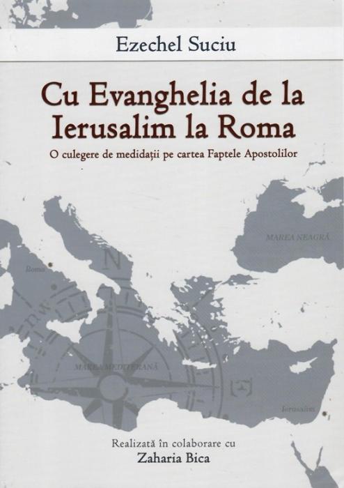 Cu Evanghelia de la Ierusalim la Roma. O culegere de meditatii pe cartea Faptele Apostolilor 0