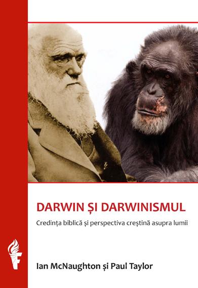 Darwin si darwinismul. Credinta biblica si perspectiva crestina asupra lumii 0