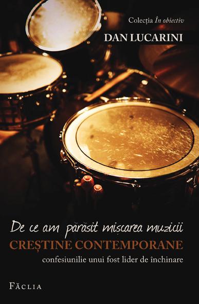 De ce am parasit miscarea muzicii crestine contemporane. Confesiunile unui fost lider de inchinare 0