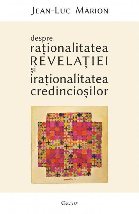 Despre rationalitatea Revelatiei si irationalitatea credinciosilor 0