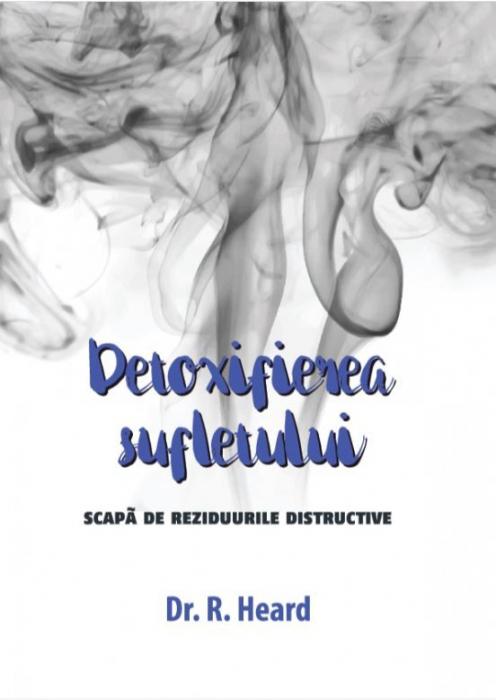 Detoxifierea sufletului. Scapa de reziduurile distructive 0