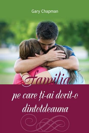 Familia pe care ti-ai dorit-o dintotdeauna 0