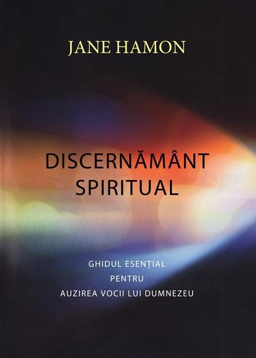 Discernamant spiritual. Ghidul esential pentru auzirea vocii lui Dumnezeu 0