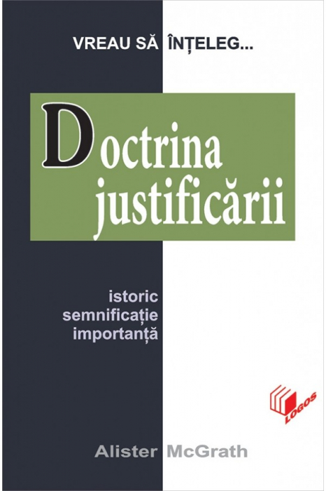 Doctrina justificarii. Istoric, semnificatia, importanta