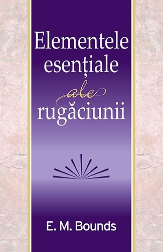 Elementele esentiale ale rugaciunii 0