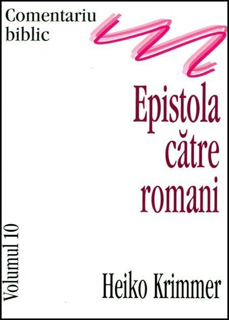 Epistola catre romani, comentariu biblic, vol. 10 0