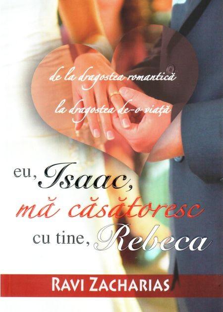 Eu, Isaac, ma casatoresc cu tine, Rebeca 0