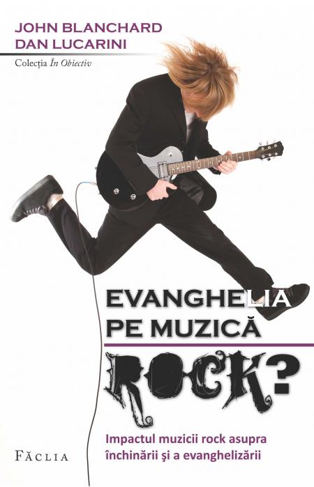 Evanghelia pe muzica rock? Impactul muzicii rock asupra inchinarii si a evanghelizarii 0